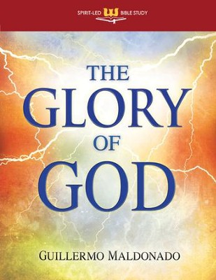The Glory Of God: Spirit-Led Bible Study    -     By: Guillermo Maldonado