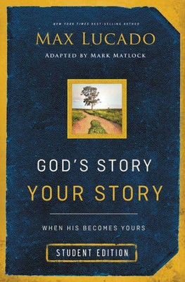 God's Story, Your Story: Student Edition: When His Becomes Yours  -     Narrated By: Mark Matlock     By: Max Lucado