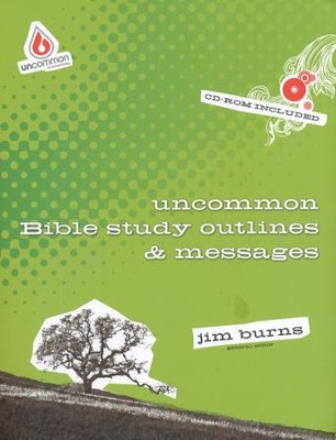 Uncommon Bible Study Outlines and Messages  -     By: Jim Burns