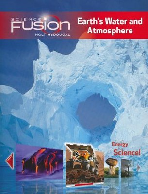 Science Fusion Module F: Earth's Water and Atmosphere, Grades 6-8     -