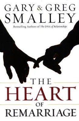 The Heart of Remarriage  -     By: Gary Smalley, Greg Smalley