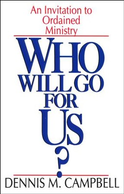 Who Will Go For Us   -     By: Dennis Campbell
