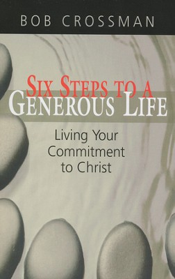 Committed to Christ: Six Steps to a Generous Life - Preview Book  -     By: Robert Crossman