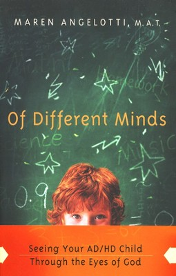 Of Different Minds: Seeing Your ADHD Child Through the Eyes of God  -     By: Maren Angelotti