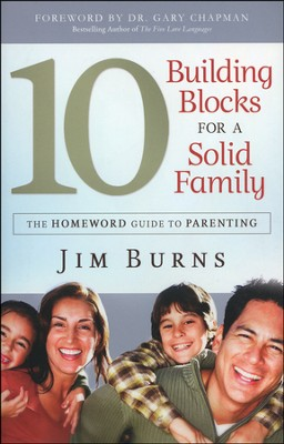 10 Building Blocks for a Solid Family: The HomeWord Guide to Parenting - Slightly Imperfect  -     By: Jim Burns