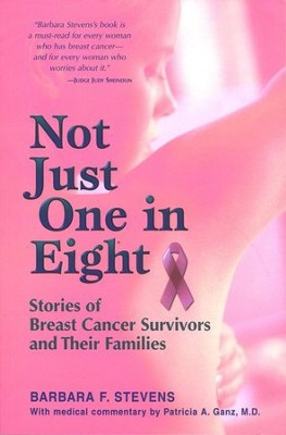 Not Just One in Eight: Stories of Breast Cancer Survivors and Their Families  -     By: Barbara F. Stevens