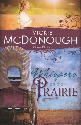 Whispers on the Prairie, Pioneer Promises Series #1   -     By: Vickie McDonough