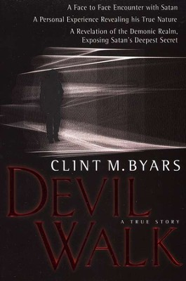 Devil Walk: A True Story  -     By: Clint M. Byars