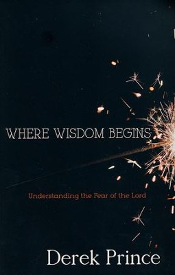Where Wisdom Begins  -     By: Derek Prince