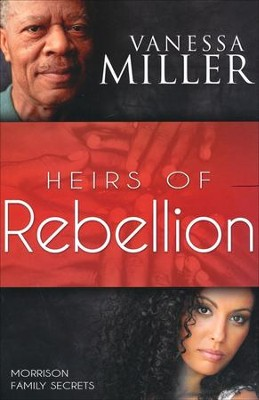 Heirs of Rebellion, Morrison Family Secrets Series #1  -     By: Vanessa Miller