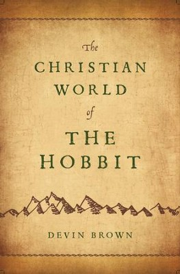 The Christian World of The Hobbit  -     By: Devin Brown