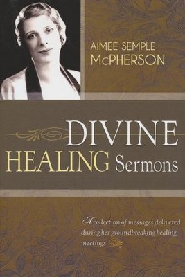 Divine Healing Sermons  -     By: Amy Semple-McPherson