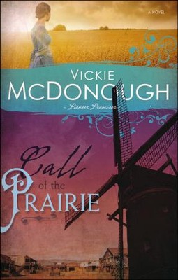Call Of The Prairie, Pioneer Promises Series #2   -     By: Vickie McDonough