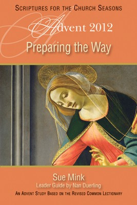Preparing the Way: An Advent Study Based on the Revised Common Lectionary  -
