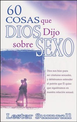 60 Cosas que Dios Dijo sobre Sexo  (60 Things God Said About Sex)  -     By: Lester Sumrall