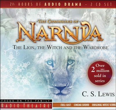 The Lion, the Witch, and the Wardrobe - Focus on the Family Radio Theatre audiodrama on CD  -     By: C.S. Lewis