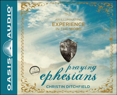 Praying Ephesians: A Transforming 90-Day Experience Unabridged Audiobook on CD  -