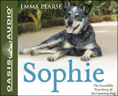 Sophie: The Incredible Story of the Castaway Dog Unabridged Audiobook on CD  -     By: Emma Pearse