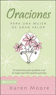 Libro de oraci&#243n para un mujer de gran valor, Becoming a Woman of Worth Prayer Book  -     By: Karen Moore