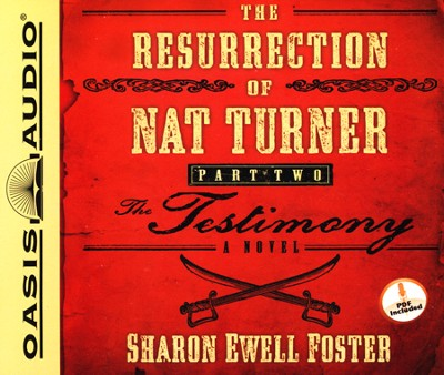 The Resurrection of Nat Turner, Part 2: The Testimony Unabridged Audiobook on CD  -     By: Sharon Ewell Foster