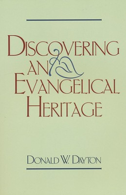 Discovering an Evangelical Heritage, Slightly Imperfect   -