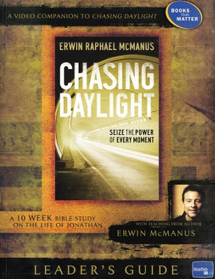 Chasing Daylight: Leader's Guide  -     By: Erwin Raphael McManus