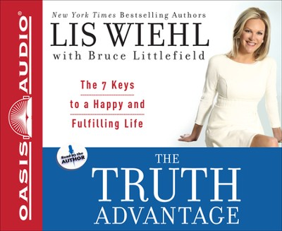 The Truth Advantage: The 7 Keys to a Happy and Fulfilling Life Unabridged Audiobook on CD  -     By: Lis Wiehl
