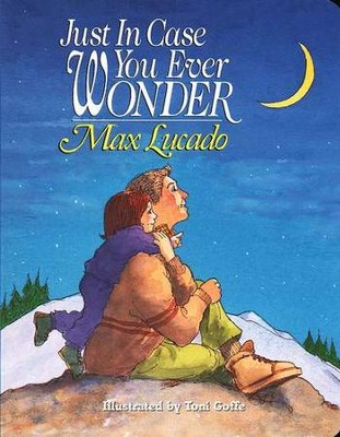 Just In Case You Ever Wonder Board Book  -     By: Max Lucado