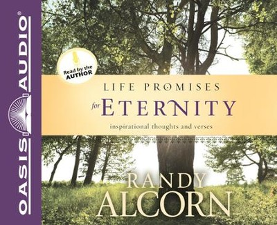 Life Promises for Eternity: Inspirational Thoughts and Verses Unabridged Audiobook on CD  -     By: Randy Alcorn