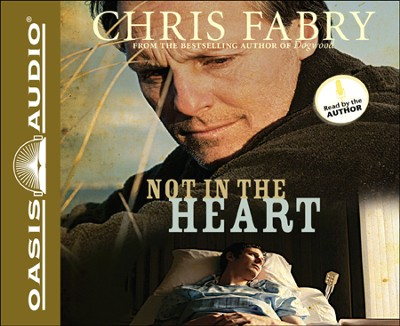 Not in the Heart Unabridged Audiobook on CD  -     By: Chris Fabry
