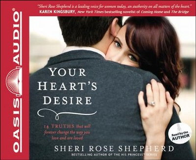 Your Heart's Desire: 14 Truths That Will Forever Change the Way You Love and Are Loved Unabridged Audiobook on CD  -     Narrated By: Sheri Rose Shepherd     By: Sheri Rose Shepherd