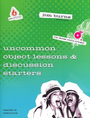 Uncommon Object Lessons and Discussion Starters  -     By: Jim Burns