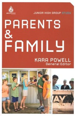 Uncommon Junior High Group Study: Parents and Family   -     Edited By: Kara Powell
