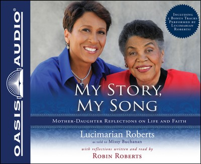 My Story, My Song Unabridged Audiobook on CD  -     By: Lucimarian Roberts, Robin Roberts, Missy Buchanan