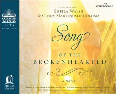 Song of the Brokenhearted Unabridged Audiobook on CD  -     By: Sheila Walsh, Cindy Martinusen Coloma