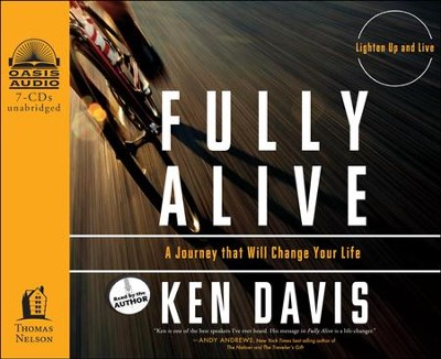 Fully Alive: Lighten Up and Live Again-A Journey that Will Change Your Life Unabridged Audiobook on CD  -     By: Ken Davis