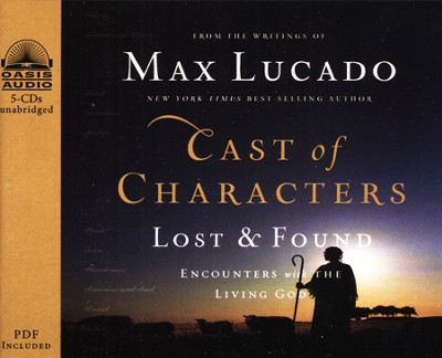 Cast of Characters: Lost and Found: Encounters with the Living God Unabridged Audiobook on CD  -     Narrated By: Wayne Shepherd     By: Max Lucado