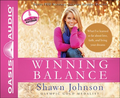 Winning Balance: What I've Learned So Far about Love, Faith, and Living Your Dreams--Unabridged Audiobook    -     Narrated By: Shawn Johnson     By: Shawn Johnson, Nancy French