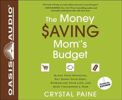 The Money Saving Mom's Budget: Slash Your Spending, Pay Down Your Debt, Streamline Your Life, and Save Thousands a Year Unabridged Audiobook on CD  -     Narrated By: Crystal Paine     By: Crystal Paine