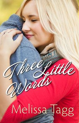 Three Little Words (Walker Family): A Novella - eBook  -     By: Melissa Tagg