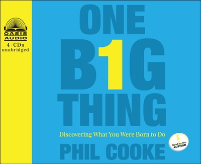 One Big Thing: Discovering What You Were Born To Do Unabridged Audiobook on CD  -     Narrated By: Phil Cooke     By: Phil Cooke
