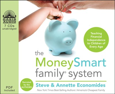 The MoneySmart Family System: Teaching Financial Independence to Children of Every Age Unabridged Audiobook on CD  -     By: Steve Economides, Annette Economides