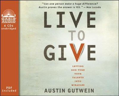 Live to Give: Let God Turn Your Talents into Miracles Unabridged Audiobook on CD  -     By: Austin Gutwein