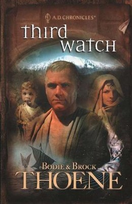 Third Watch, A.D. Chronicles Series #3   -     By: Bodie Thoene, Brock Thoene