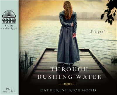 Through Rushing Water Unabridged Audiobook on CD  -     By: Catherine Richmond