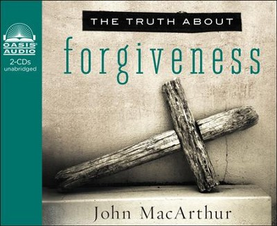 The Truth About Forgiveness: Unleashing God's Truth One Verse at a Time Unabridged Audiobook on CD  -     By: John MacArthur