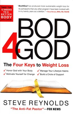 Bod 4 God: The Four Keys to Weight Loss  -     By: Steve Reynolds