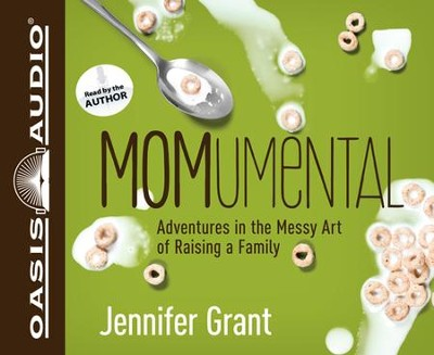 MOMumental: Adventures in the Messy Art of Raising a Family: Unabridged Audiobook on CD  -     By: Jennifer Grant