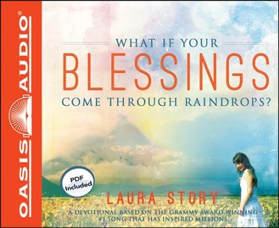 What If Your Blessings Come Through Raindrops?: A 30 Day Devotional Unabridged Audiobook on CD  -     By: Laura Story