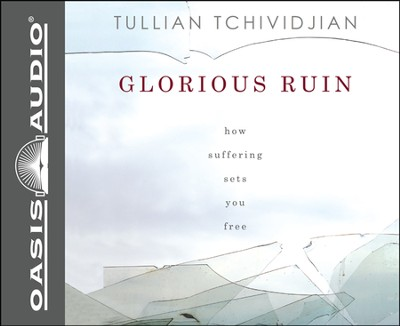 Glorious Ruin: How Suffering Makes You Free Unabridged Audiobook on CD  -     Narrated By: Kelly Ryan Dolan     By: Tullian Tchividjian